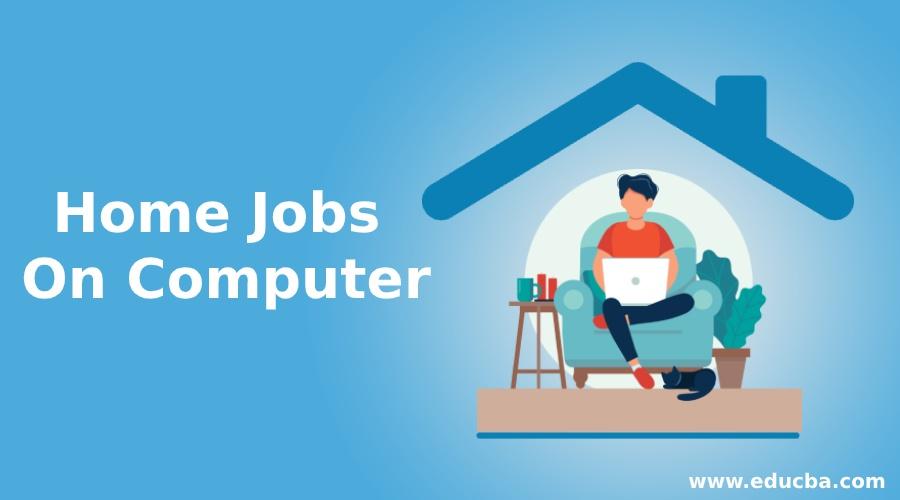 Home Jobs On Computer