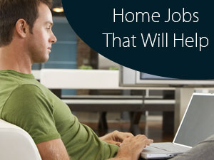 Home Jobs That Will Help