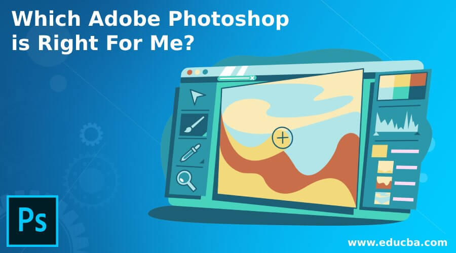 Which Adobe Photoshop is Right For Me