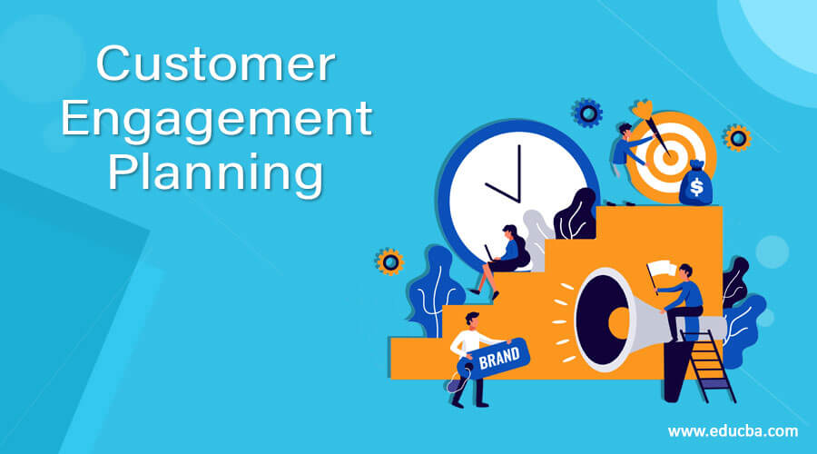Customer Engagement Planning
