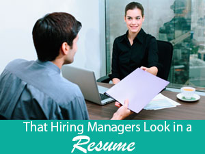 That Hiring Managers Look in a Resume