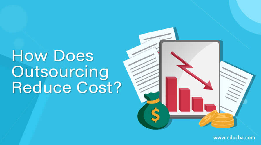 How Does Outsourcing Reduce Cost?