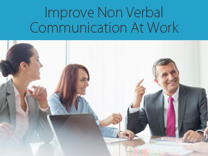 16 Best Ways To Improve Non Verbal Communication At Work