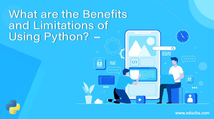 What are the Benefits and Limitations of Using Python?