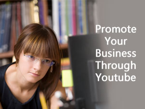 Promote Your Business Through Youtube