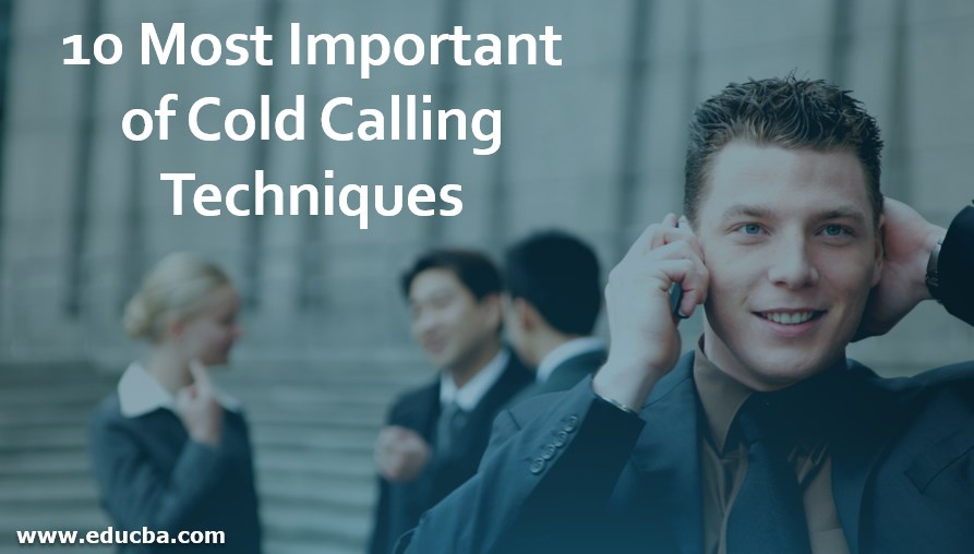10 Most Important of Cold Calling Techniques