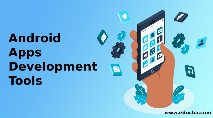Android Apps Development Tools