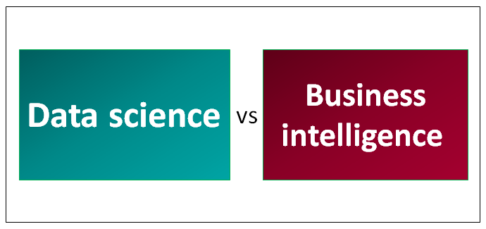 Data science vs Business intelligence