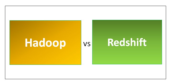 Learn The 10 Useful Difference Between Hadoop vs Redshift