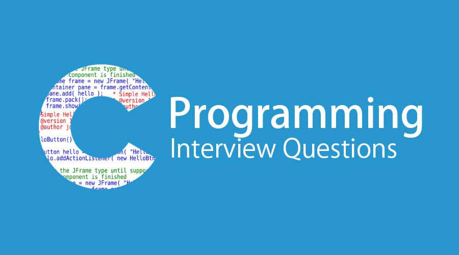 Top 13 C Programming Interview Questions And Answer Updated