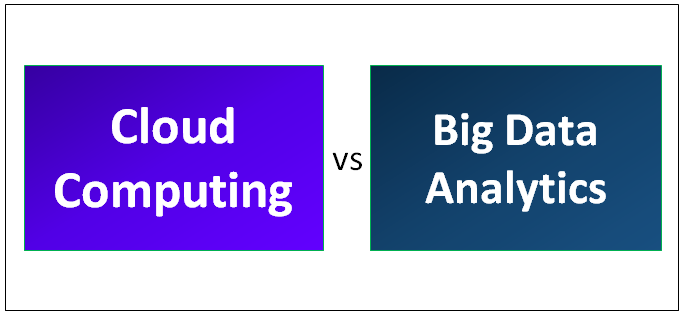Cloud Computing vs Big Data Analytics