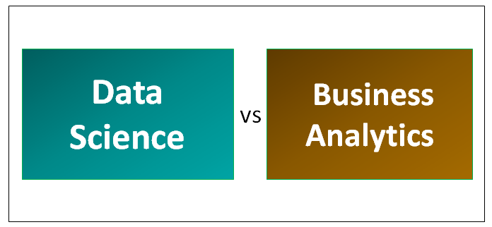 Data Science Vs Business Analytics