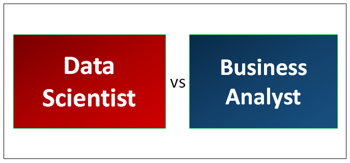 Data Scientist vs Business Analyst