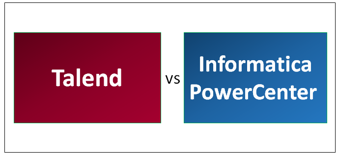 Talend Vs Informatica PowerCenter
