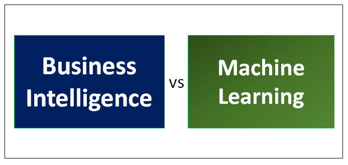 Business Intelligence vs Machine Learning