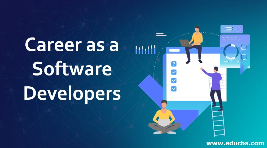 Career As A Software Developers Education Career Jobs And Salary