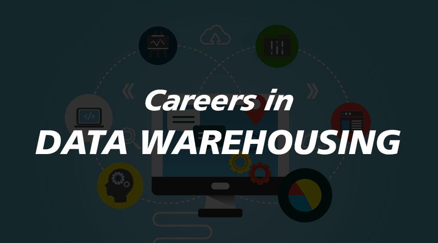 Career in Data Warehousing