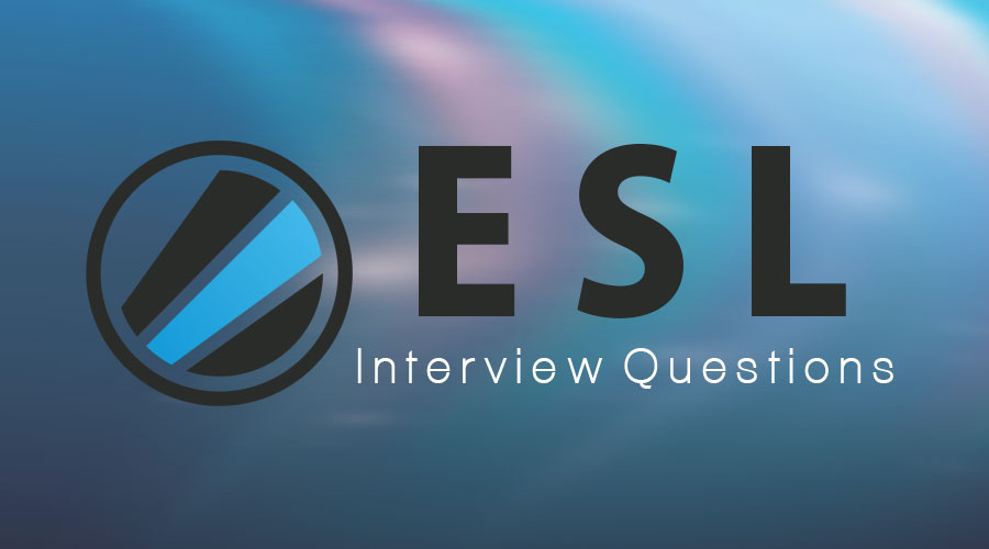 ESL Interview Questions