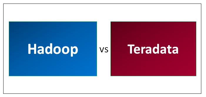 Hadoop VS Teradata