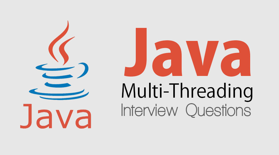 Java Multi-threading Interview Questions
