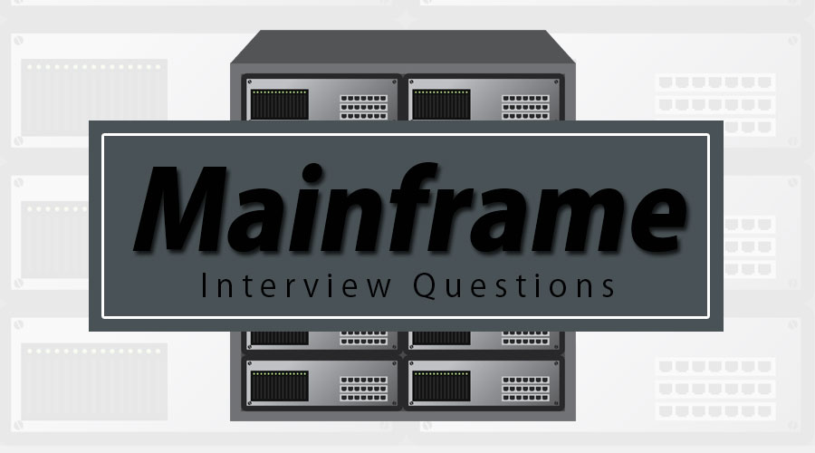 Mainframe Interview Questions | 10 Most Useful Guide