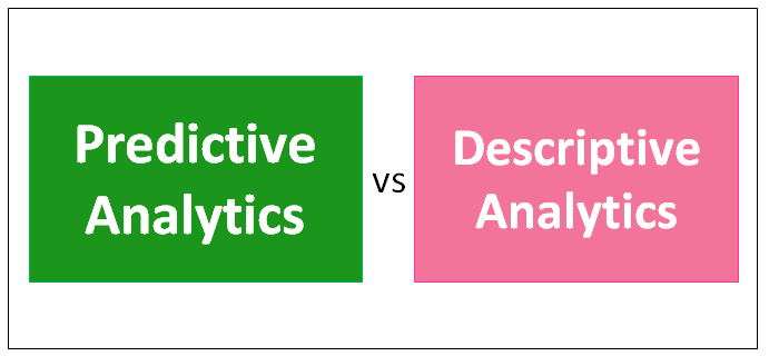 Predictive Analytics vs Descriptive Analytics.