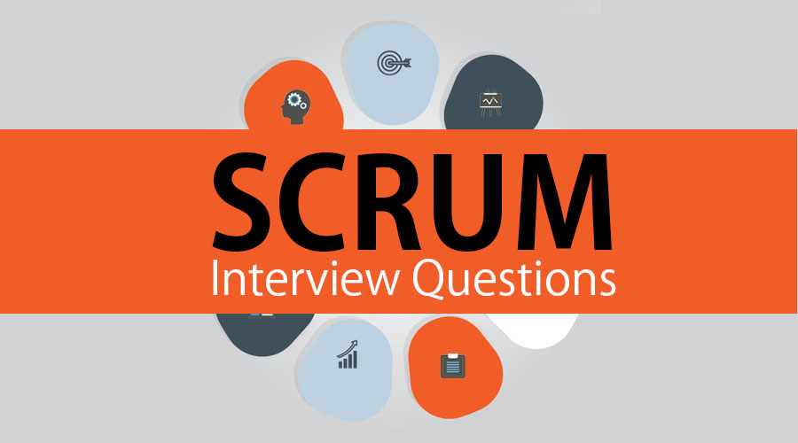 Scrum Interview Questions
