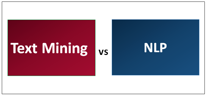 Text Mining vs Natural Language Processing
