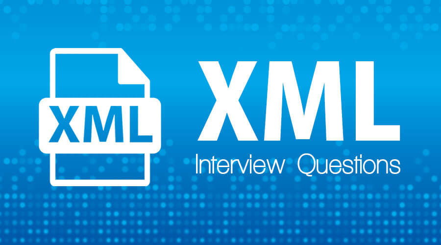 XML Interview Questions - How To Crack Top 15 Questions