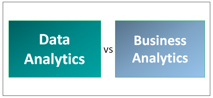 Data Analytics vs Business Analytics