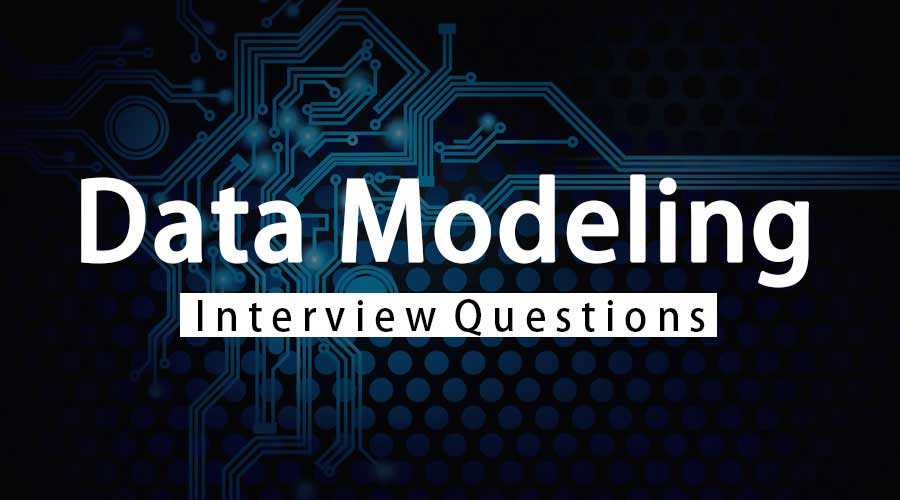 Data Modeling Interview Questions - 10 Important Question