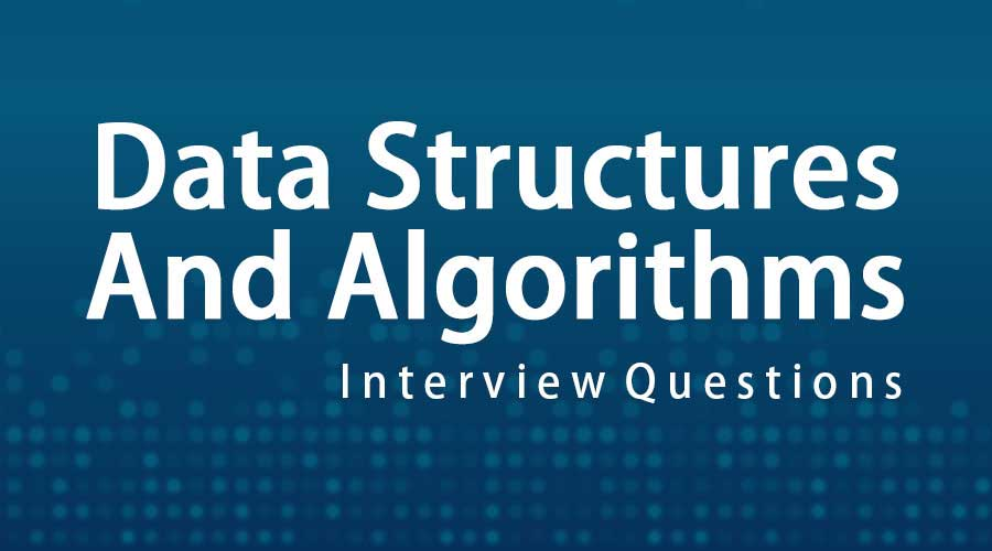Data Structures And Algorithms Interview Questions
