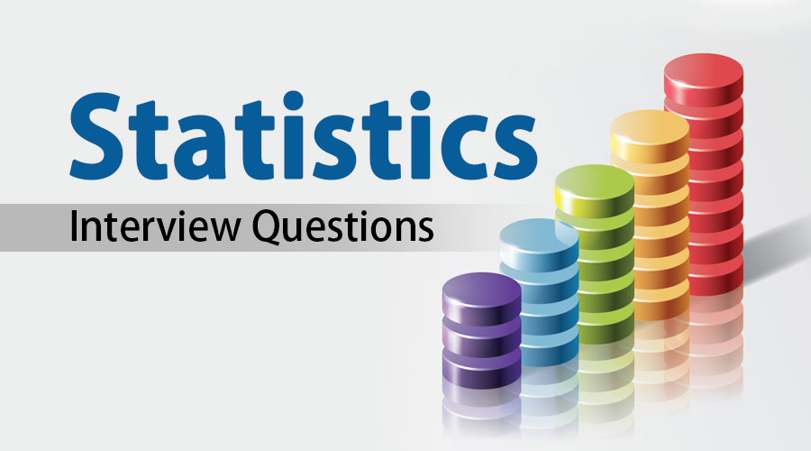 Statistics Interview Questions | Useful And Most Asked