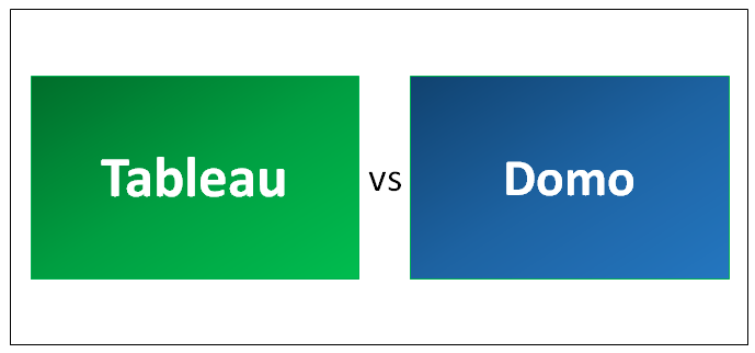 Tableau vs Domo - Find Out The 9 Useful Differences