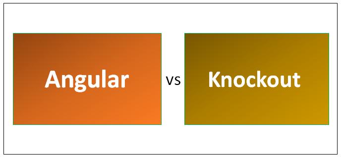 Angular vs Knockout