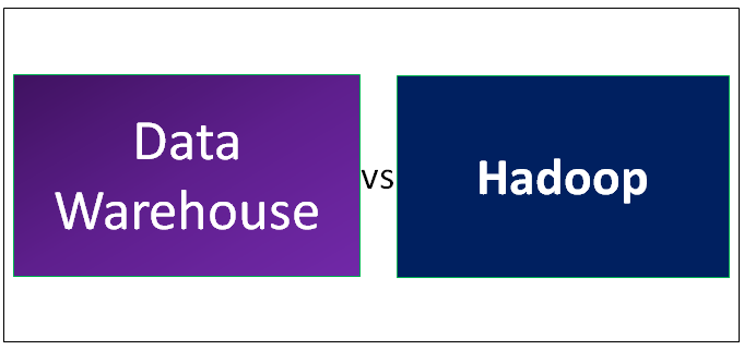 Data Warehouse vs Hadoop