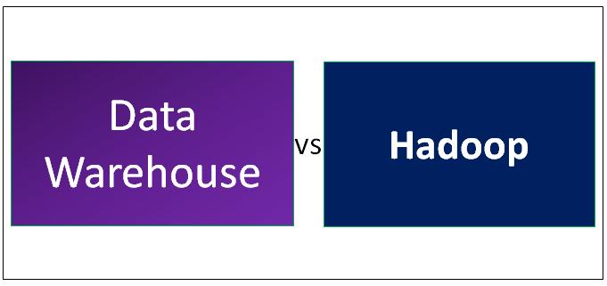 Data Warehouse vsHadoop