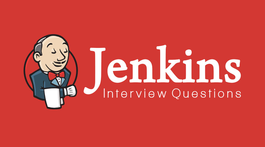 Top 12 Useful Jenkins Interview Questions And Answers