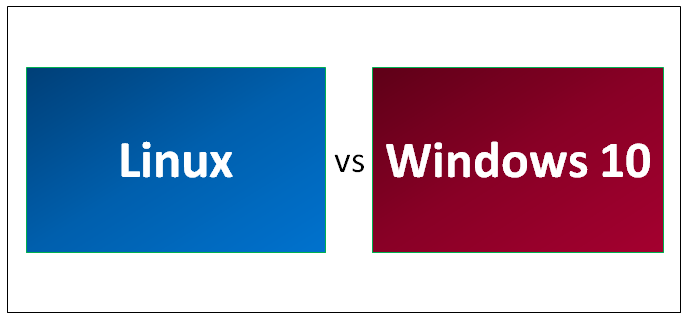 Linux vs Windows 10 - Top 8 Useful Comparison You Must Learn