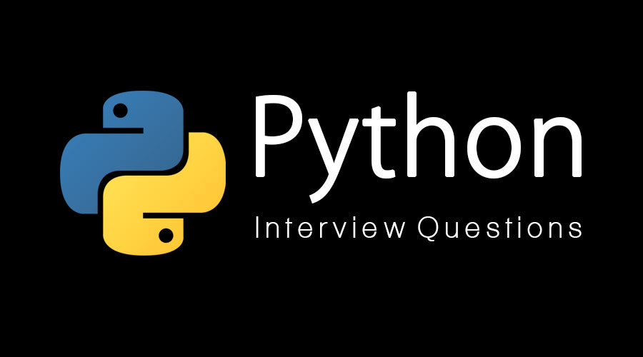 Top 25 Python Interview Questions And Answers {Updated For 2019}