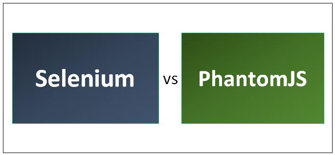 Selenium vs PhantomJS