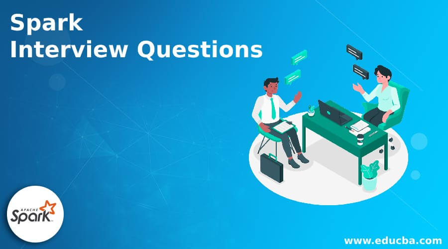 Spark Interview Questions