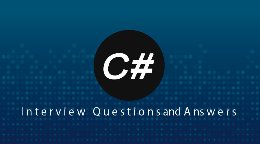 C# Interview Questions