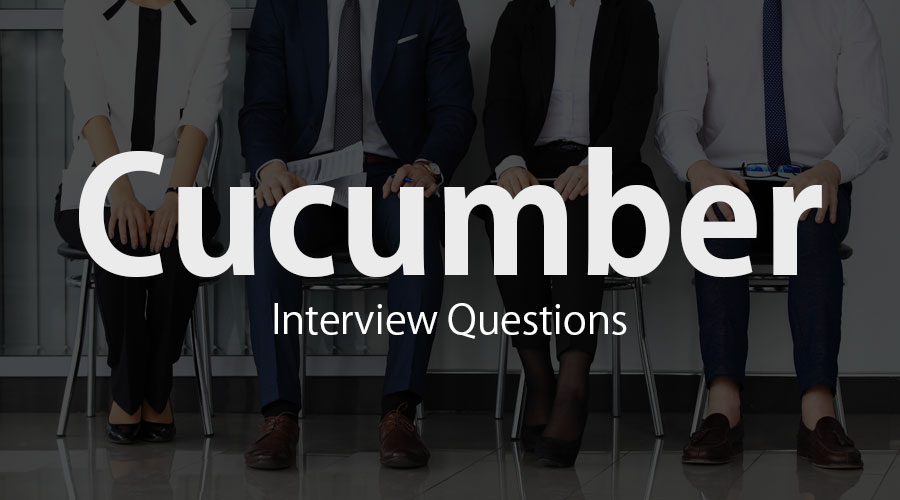 Cucumber Interview Questions - How To Crack Top 10 Questions
