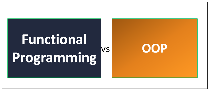 Functional Programming Vs Oop Top 8 Useful Differences To Know