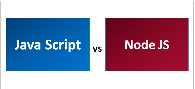 Javascript Vs Node Js Which One Is More Useful With