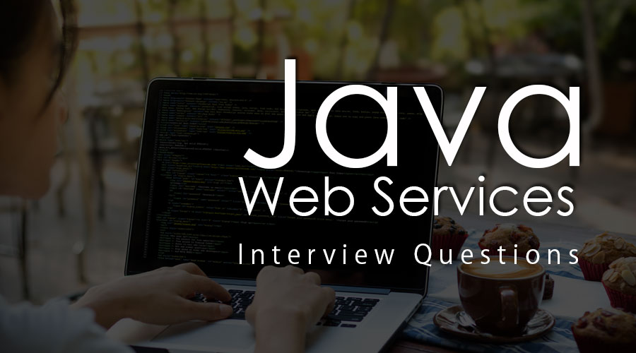 Java Web Services Interview Questions