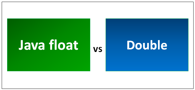 Java float vs Double