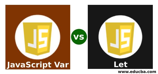 JavaScript Var vs Let