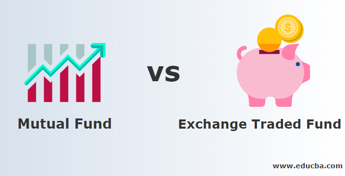 Mutual Fund vs Exchange Traded Fund